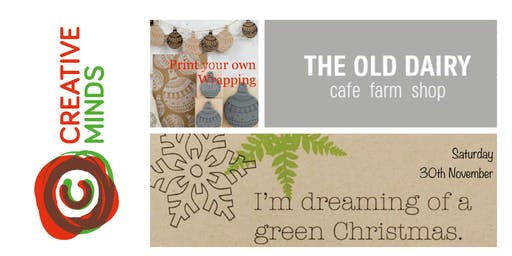 Creative Minds Christmas; Print your own eco wrapping and more#greenxmas.