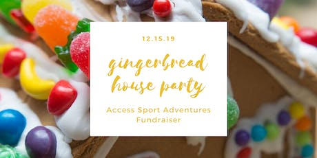 Gingerbread House Fundraiser for Access Sport Adventures tickets