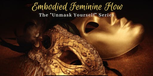 Embodied Feminine Flow - The Unmask Yourself Series - Emotions & Breath