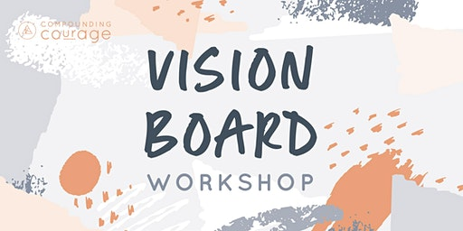 Vision Board Workshop!
