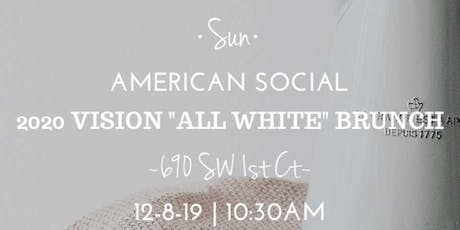 2020 Vision All White Brunch tickets