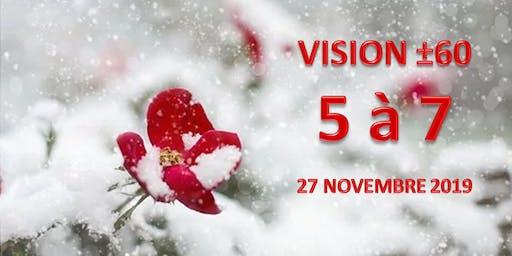 5 à 7 VISION ±60 - Thème : Nos WOW 2019!