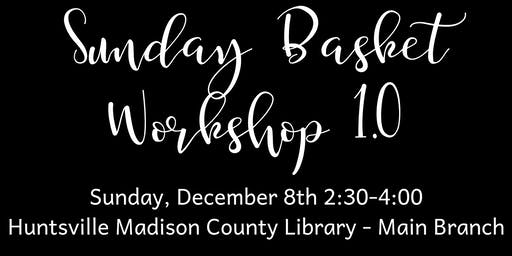 Sunday Basket Workshop 1.0
