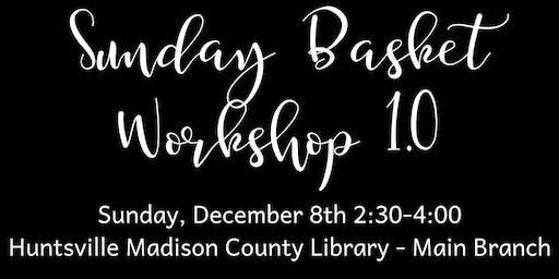 Sunday Basket Workshop 1.0