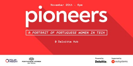 Pioneers - A Portrait of Portuguese Women in Tech [study presentation] bilhetes