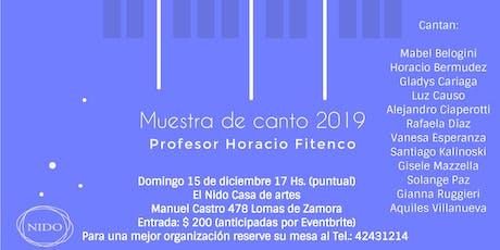 Muestra de canto 2019 Profesor Horacio Fitenco 15 de diciembre 17 Hs. entradas