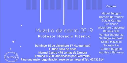 Muestra de canto 2019 Profesor Horacio Fitenco 15 de diciembre 17 Hs.