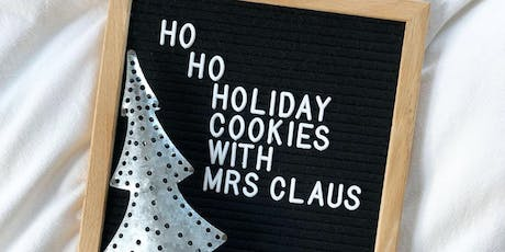 Holiday Cookie Decorating with Mrs. Claus! tickets