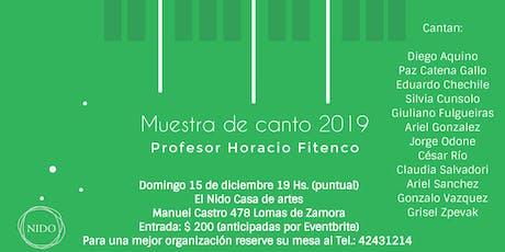 Muestra de canto 2019 Profesor Horacio Fitenco 15 de diciembre 19 hs. entradas