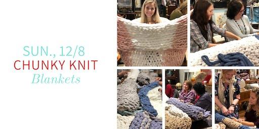 Chunky Knit Blankets DIY @ Nest on Main- Sun., 12/8