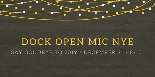 Dock Open Mic: New Year's Eve