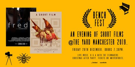 Bench Fest. An Evening of Short Films  @The Yard Manchester. tickets