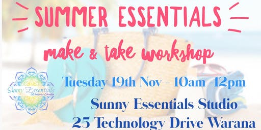 Summer Essentials Make and take Workshops