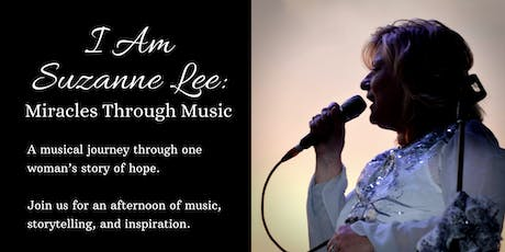 I am Suzanne Lee: Miracles Through Music tickets