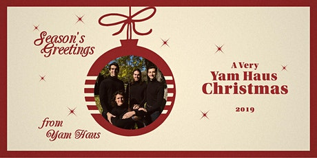 A Very Yam Haus Christmas 2019 tickets