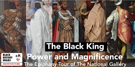 The Black King. Power, Magnificence and the Epiphany (5th January) tickets