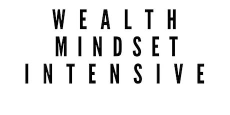 Wealth Mindset Intensive tickets