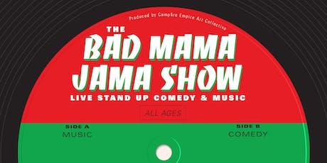 Bad Mama Jama Show 16 feat. AYE & The Extraordinary Gentlemen tickets