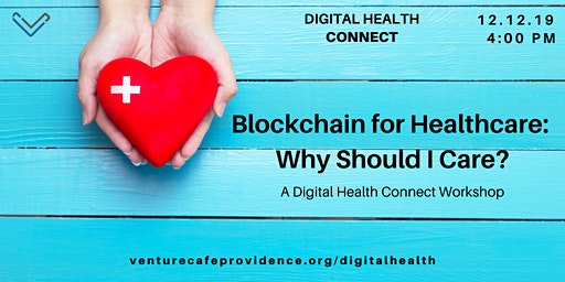 Digital Health Connect: Blockchain for Healthcare Workshop