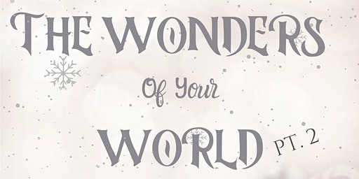 The Wonders of your World