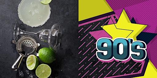 90s Themed Margarita Crawl