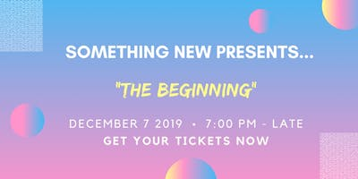 "Something New Presents... ""The Beginning"""