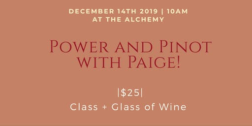 Power and Pinot with Paige!
