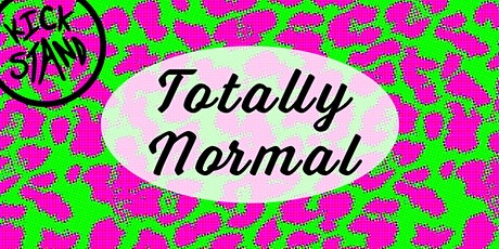Totally Normal--A Comedy Variety Show tickets