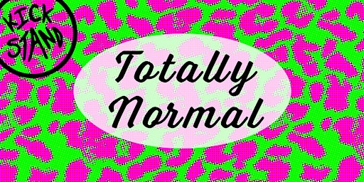 Totally Normal--A Comedy Variety Show