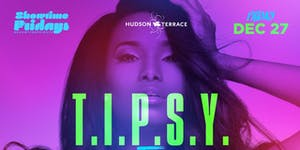 T.I.P.S.Y NYC @ Hudson Terrace