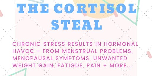 The Cortisol Steal