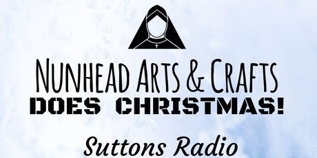 Nunhead Arts & Crafts does Christmas at Suttons Radio tickets