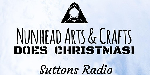 Nunhead Arts & Crafts does Christmas at Suttons Radio