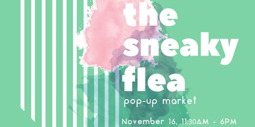 JXN Flea Market + Party | The Sneaky Flea!