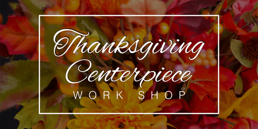 Thanksgiving Centerpiece Workshop & Wine Tasting