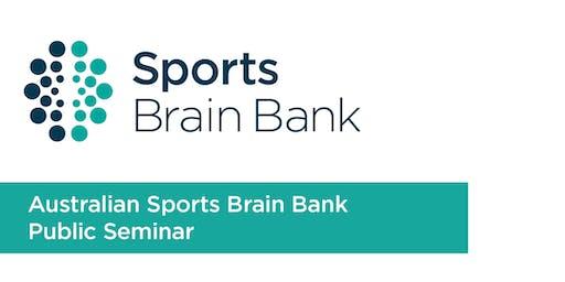 Australian Sports Brain Bank Public Seminar