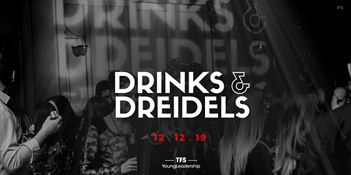 DRINKS & DREIDELS • DEC 12 • 2019