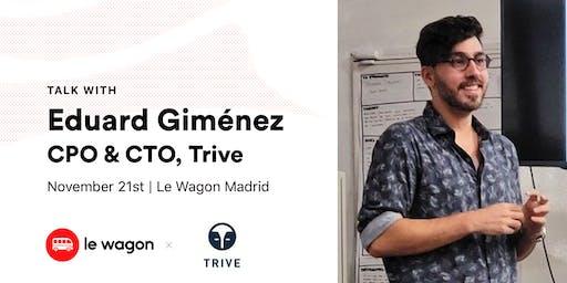 Le Wagon Talk with Eduard Giménez, CTO & CPO at Trive