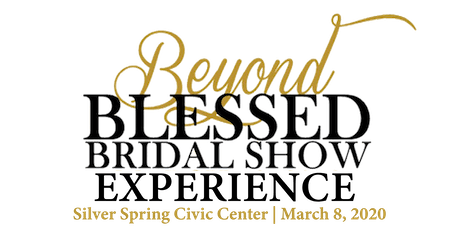 Beyond Blessed Bridal Show Experience 2020 tickets