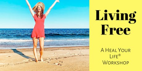 Living Free: 1 Day Heal Your Life Workshop tickets