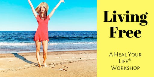 Living Free: 1 Day Heal Your Life Workshop