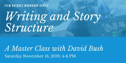 Writing and Story Structure Master Class with David Bush