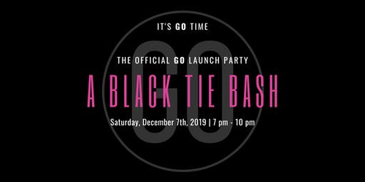 "GO | Official Launch Party - ""A BLACK TIE BASH"""