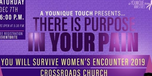 "You Will Survive Women's Encounter ""There Is Purpose In Your Pain"""