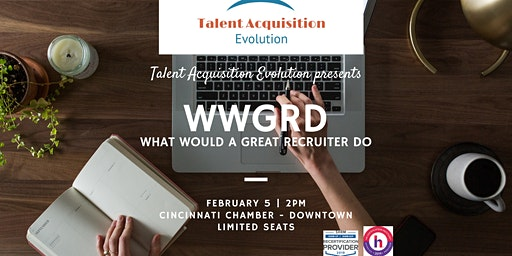 Talent Acquistion Evolution: What Would A Great Recruiter Do (WWGRD)