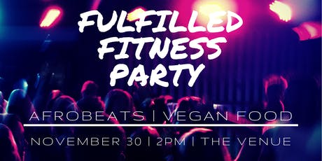 Fulfilled Fitness Party tickets