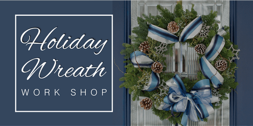 Holiday Wreath Making Workshop & Wine Tasting