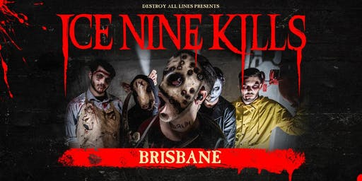 Ice Nine Kills Brisbane