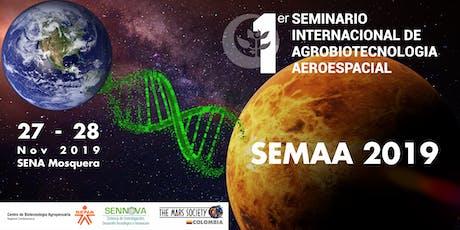1 Seminario Internacional de Agrobiotecnologia Aeroespacial - SEMAA2019 entradas