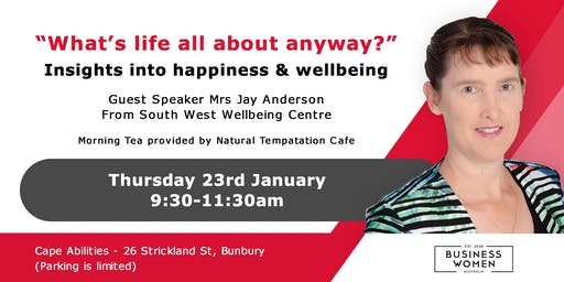 Bunbury, Business Women Australia: Whats Life About, Anyway?